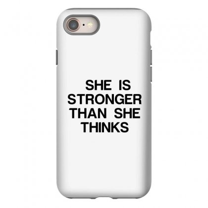 She Is Stronger Than She Thinks Iphone 8 Case Designed By Perfect Designers
