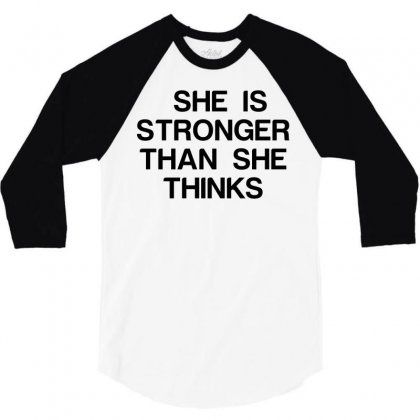 She Is Stronger Than She Thinks 3/4 Sleeve Shirt Designed By Perfect Designers