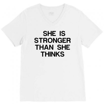 She Is Stronger Than She Thinks V-neck Tee Designed By Perfect Designers