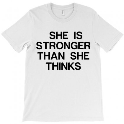 She Is Stronger Than She Thinks T-shirt Designed By Perfect Designers