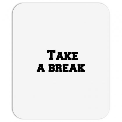 Take A Break Mousepad Designed By Perfect Designers