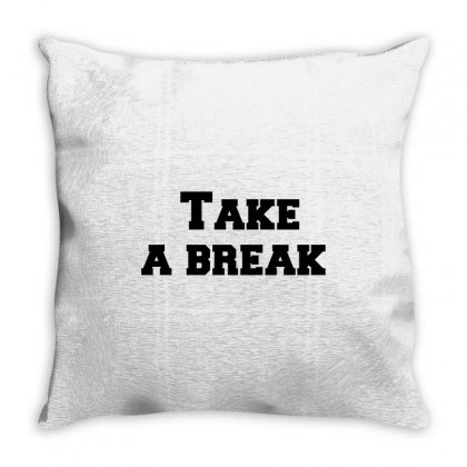 Take A Break Throw Pillow Designed By Perfect Designers