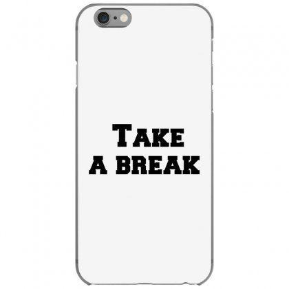 Take A Break Iphone 6/6s Case Designed By Perfect Designers