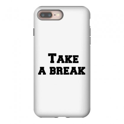 Take A Break Iphone 8 Plus Case Designed By Perfect Designers