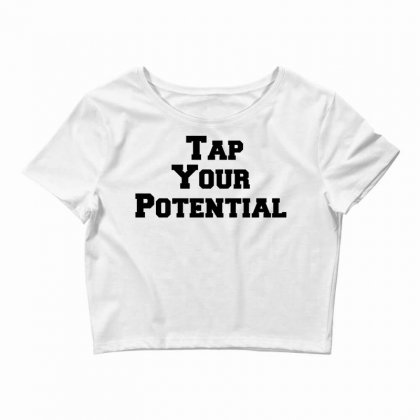 Tap Your Potential Crop Top Designed By Perfect Designers