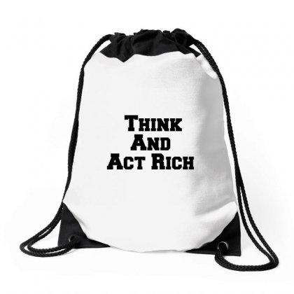 Think And Act Rich Drawstring Bags Designed By Perfect Designers