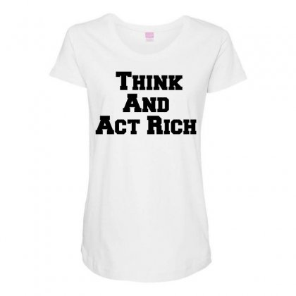 Think And Act Rich Maternity Scoop Neck T-shirt Designed By Perfect Designers