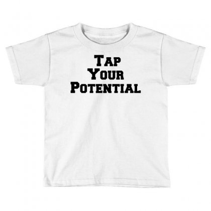 Tap Your Potential Toddler T-shirt Designed By Perfect Designers