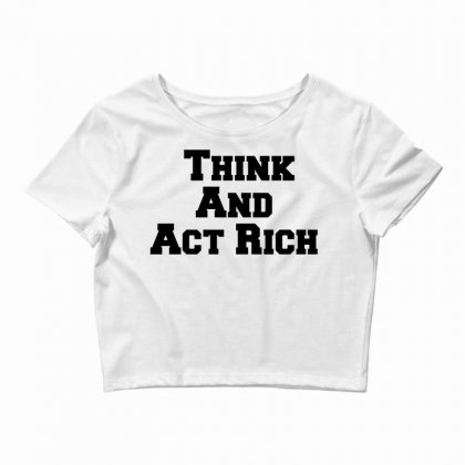 Think And Act Rich Crop Top Designed By Perfect Designers
