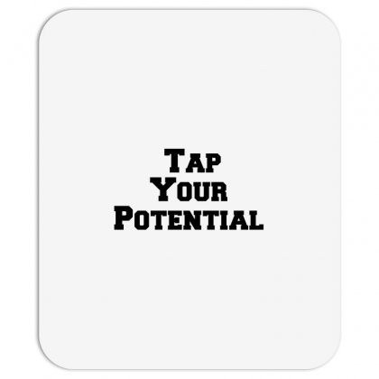 Tap Your Potential Mousepad Designed By Perfect Designers