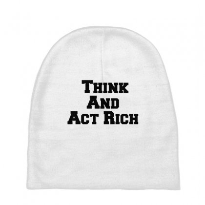 Think And Act Rich Baby Beanies Designed By Perfect Designers