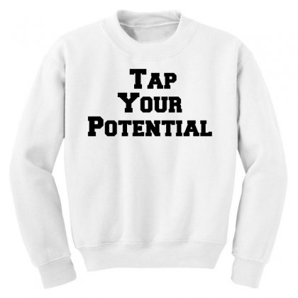 Tap Your Potential Youth Sweatshirt Designed By Perfect Designers