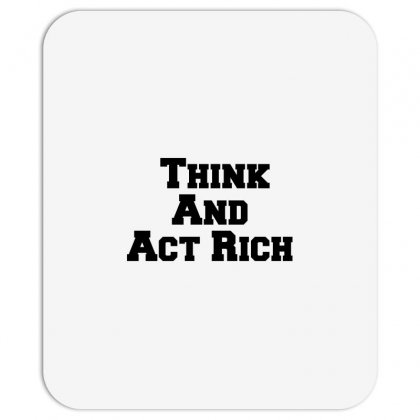 Think And Act Rich Mousepad Designed By Perfect Designers