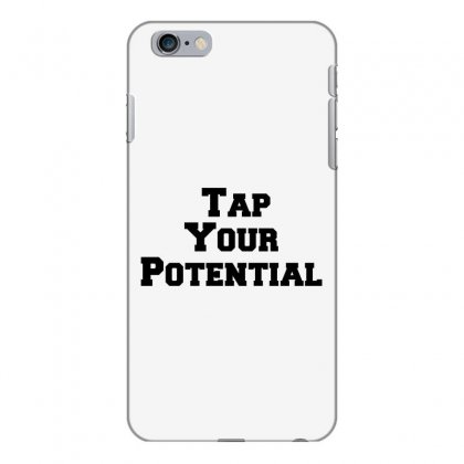 Tap Your Potential Iphone 6 Plus/6s Plus Case Designed By Perfect Designers