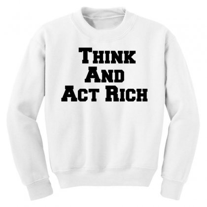 Think And Act Rich Youth Sweatshirt Designed By Perfect Designers