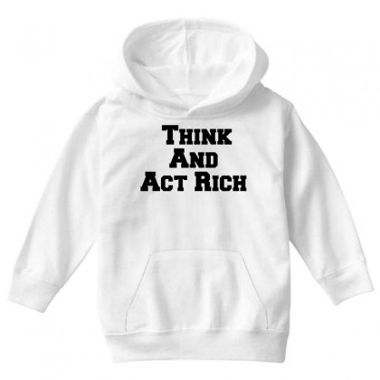 Think And Act Rich Youth Hoodie Designed By Perfect Designers