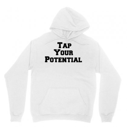 Tap Your Potential Unisex Hoodie Designed By Perfect Designers