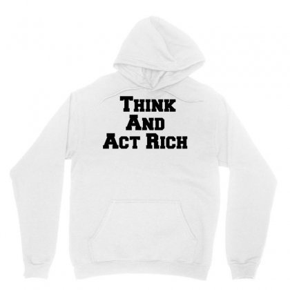 Think And Act Rich Unisex Hoodie Designed By Perfect Designers