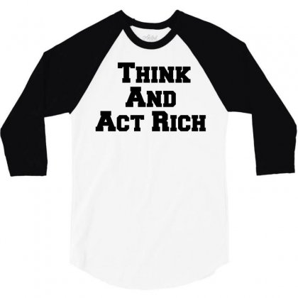 Think And Act Rich 3/4 Sleeve Shirt Designed By Perfect Designers