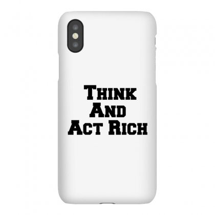Think And Act Rich Iphonex Case Designed By Perfect Designers