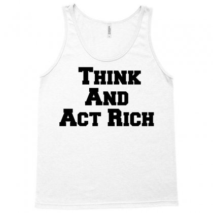Think And Act Rich Tank Top Designed By Perfect Designers
