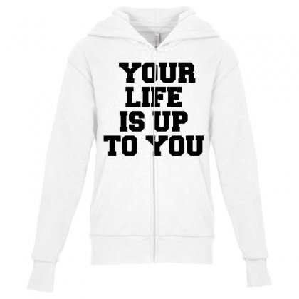 Your Life Is Up To You Youth Zipper Hoodie Designed By Perfect Designers