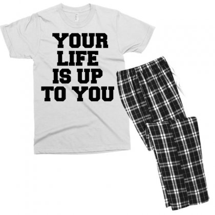 Your Life Is Up To You Men's T-shirt Pajama Set Designed By Perfect Designers