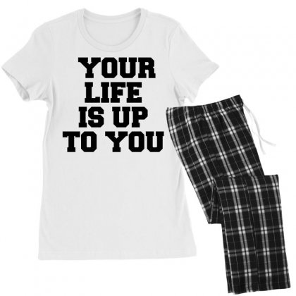 Your Life Is Up To You Women's Pajamas Set Designed By Perfect Designers