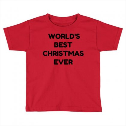 World's Best Christmas Ever Toddler T-shirt Designed By Perfect Designers