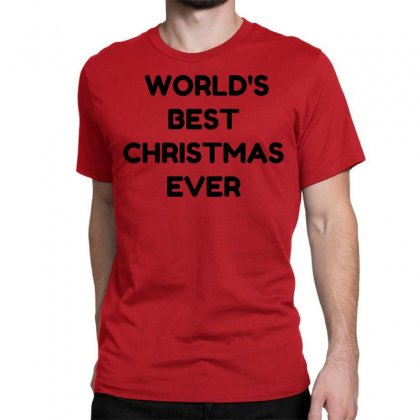 World's Best Christmas Ever Classic T-shirt Designed By Perfect Designers