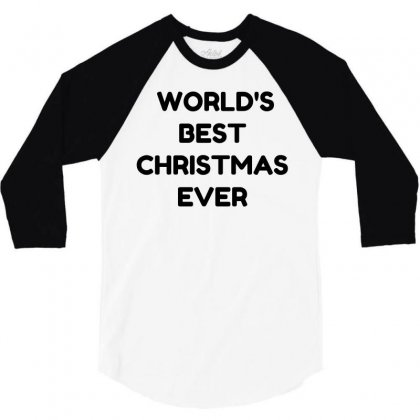 World's Best Christmas Ever 3/4 Sleeve Shirt Designed By Perfect Designers