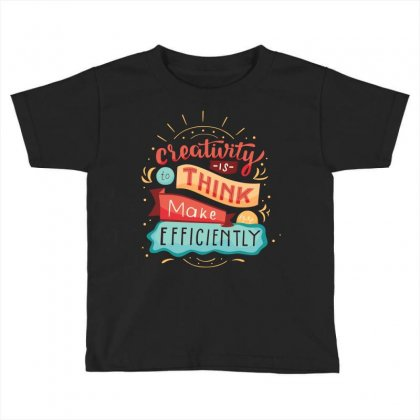 Creativity Is Think Make Efficient Toddler T-shirt Designed By Tudtoojung