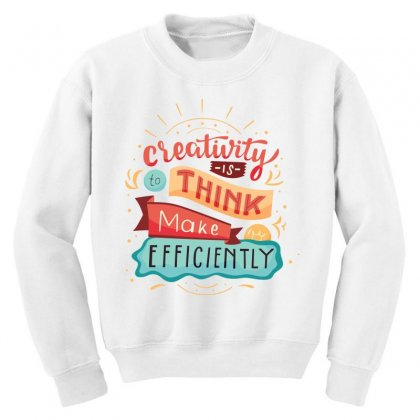 Creativity Is Think Make Efficient Youth Sweatshirt Designed By Tudtoojung