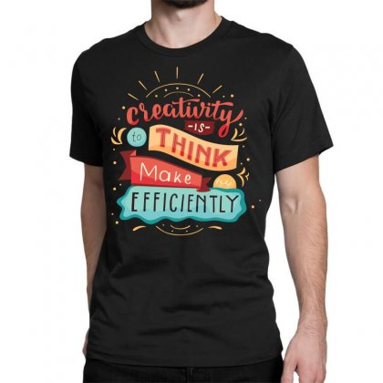 Creativity Is Think Make Efficient Classic T-shirt Designed By Tudtoojung