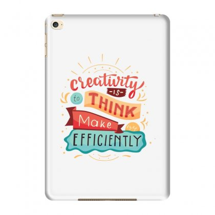 Creativity Is Think Make Efficient Ipad Mini 4 Case Designed By Tudtoojung
