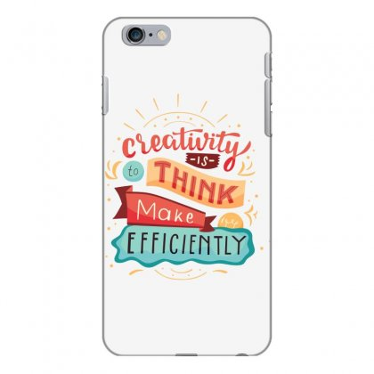 Creativity Is Think Make Efficient Iphone 6 Plus/6s Plus Case Designed By Tudtoojung