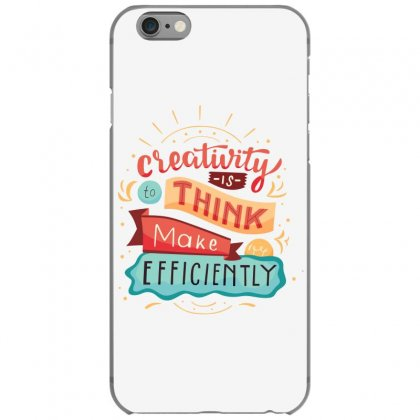 Creativity Is Think Make Efficient Iphone 6/6s Case Designed By Tudtoojung