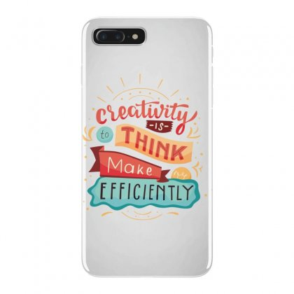 Creativity Is Think Make Efficient Iphone 7 Plus Case Designed By Tudtoojung