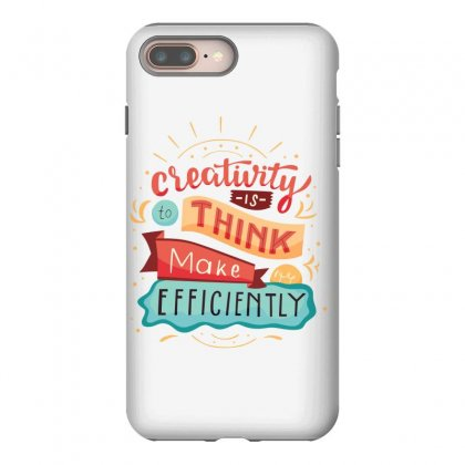 Creativity Is Think Make Efficient Iphone 8 Plus Case Designed By Tudtoojung