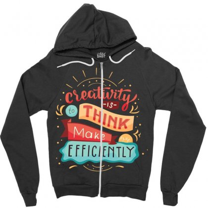Creativity Is Think Make Efficient Zipper Hoodie Designed By Tudtoojung