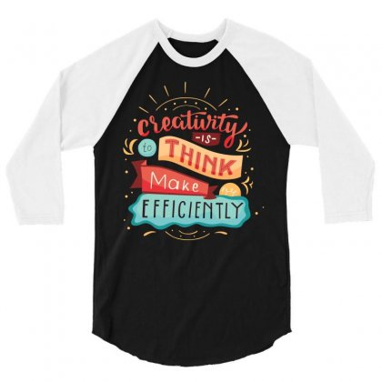 Creativity Is Think Make Efficient 3/4 Sleeve Shirt Designed By Tudtoojung