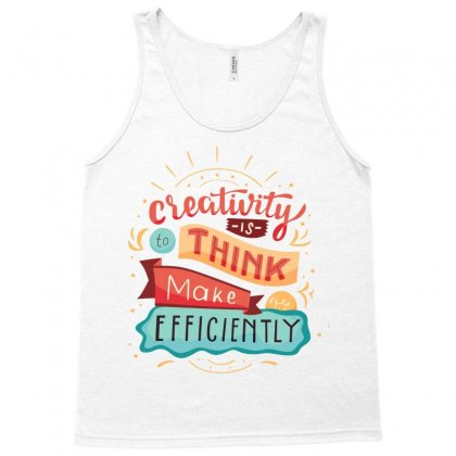 Creativity Is Think Make Efficient Tank Top Designed By Tudtoojung