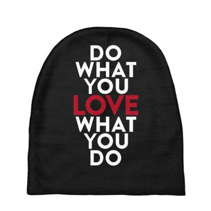 Do What You Love What You Do Baby Beanies Designed By Broliant