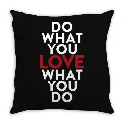 Do What You Love What You Do Throw Pillow Designed By Broliant