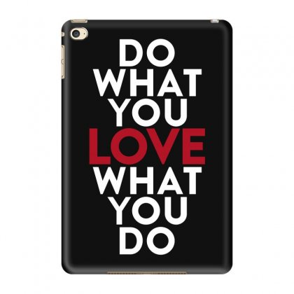 Do What You Love What You Do Ipad Mini 4 Case Designed By Broliant