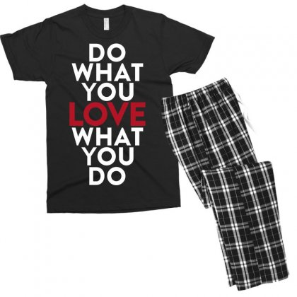 Do What You Love What You Do Men's T-shirt Pajama Set Designed By Broliant