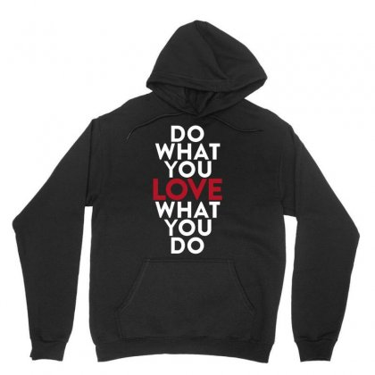 Do What You Love What You Do Unisex Hoodie Designed By Broliant