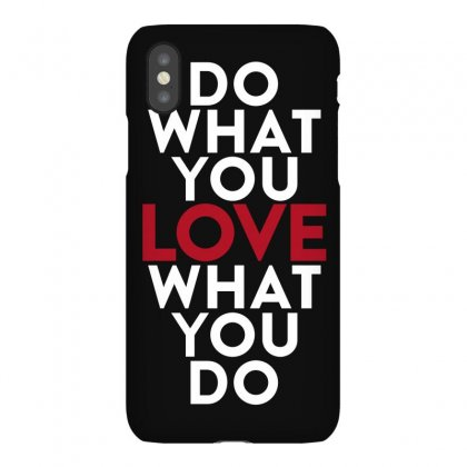 Do What You Love What You Do Iphonex Case Designed By Broliant