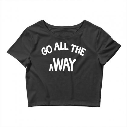 Go All The Way Away Crop Top Designed By Broliant