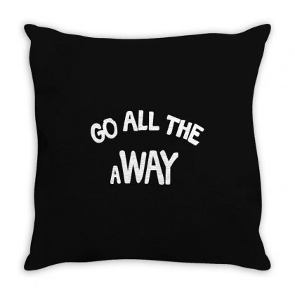 Go All The Way Away Throw Pillow Designed By Broliant